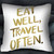eat well travel often pillow case
