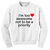 Im Too Awesome Not To Be A Priority Sweatshirt