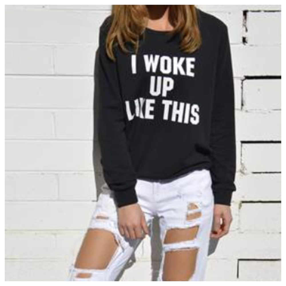 I Woke Up Like This Jumper | eBay