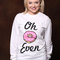 Oh donut even long sleeve tshirt - oh don't even tshirt - oh doughnut even