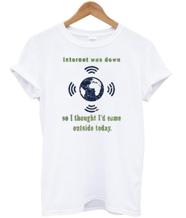 Internet-was-down t-shirt - Basic tees shop