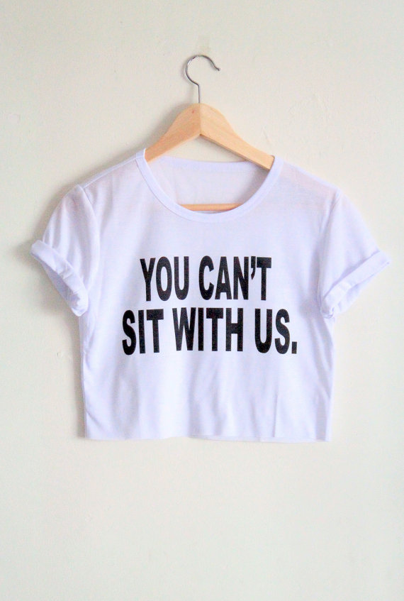 You can't sit with us crop top by wolfspark on etsy