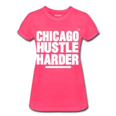 CHICAGO HUSTLE HARDER