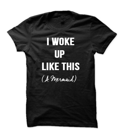 I Woke Up Like This (A Mermaid) · Luxury Brand LA · Online Store Powered by Storenvy