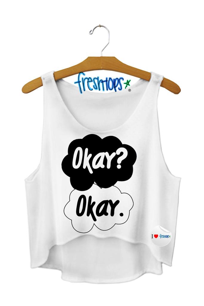 Okay? Okay. Crop Top - Fresh-tops.com