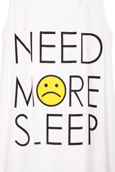 White Sleeveless NEED MORE SLEEP Print T-Shirt