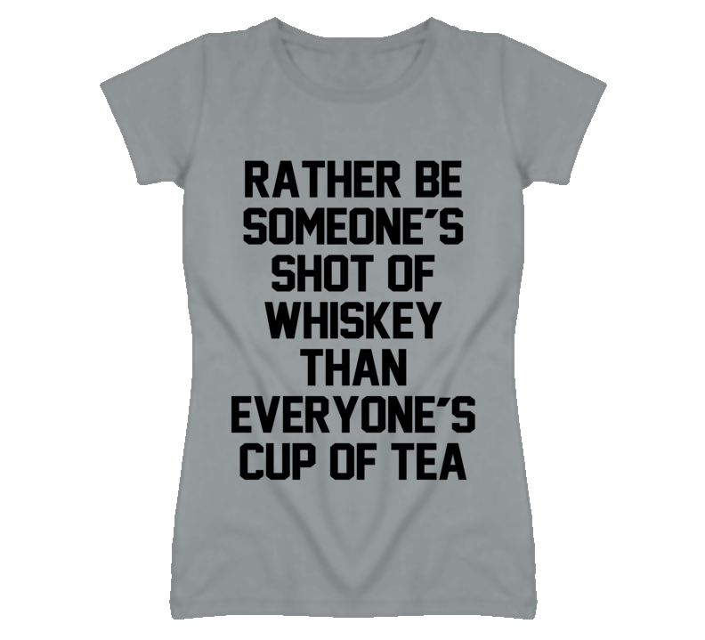 Shot Of Whiskey Cup Of Tea Cute Graphic T Shirt