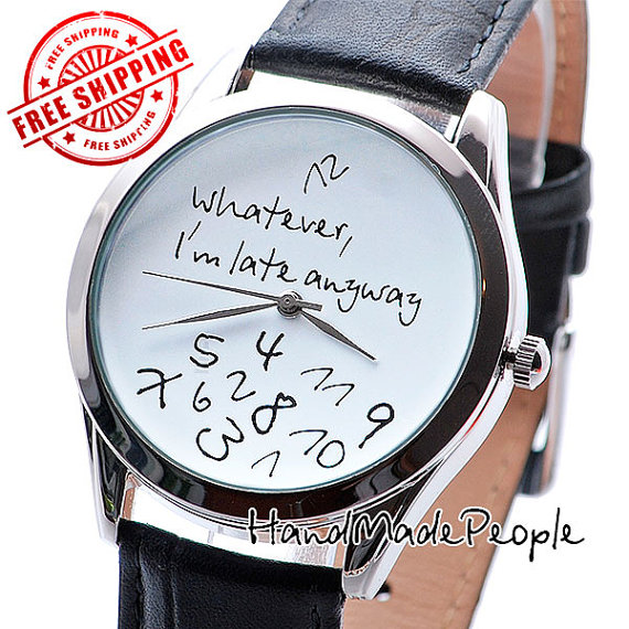Unusual design style watch whatever i'm late by handmadepeople