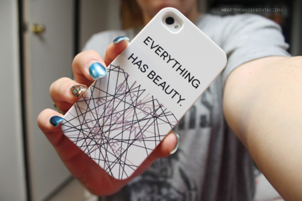 phone cover iphone case cute iphone case apple iphone 4 case beautiful tumblr hipster quote on it iphone quote cases saying cases iphone 4 case teenagers bag iphone iphone 5 case cute phone case phone cover white every thing has beauty quote on it quote on it phone case black
