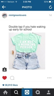 top,t-shirt,shorts,mint green not a morning person