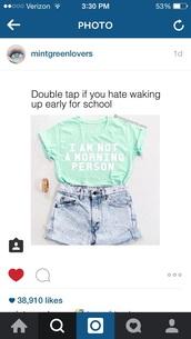 top,t-shirt,shorts,mint green not a morning person