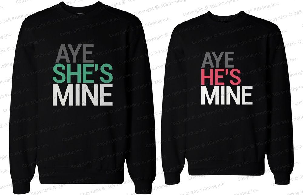 His and Her Matching Couple Sweatshirts - Aye She's Mine, Aye He's Mine