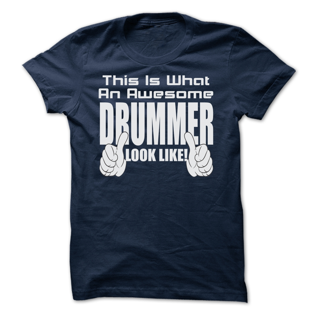 This Is What An Awesome Drummer Look Like T-Shirt & Hoodie