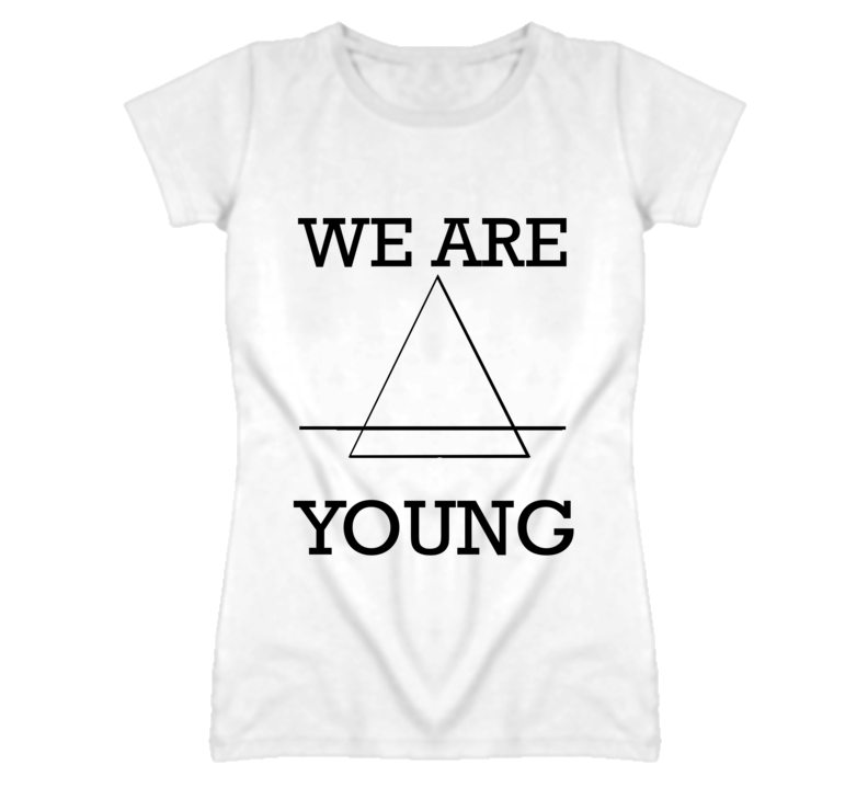 We Are Young Popular T Shirt
