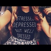 t-shirt,black,shirt,life,quote on it,cute,girly,outfit,idea,nice,pretty,white,letters,white words,stressed,dressed,graphic tee,clothes,stressed depressed but well dressed,design
