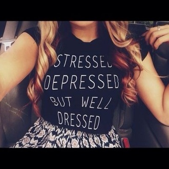t-shirt black shirt life quote on it cute girly outfit idea nice pretty white letters white words stressed dressed graphic tee clothes stressed depressed but well dressed design