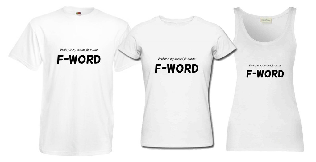 Friday Is My Second Favourite F Word T Shirt