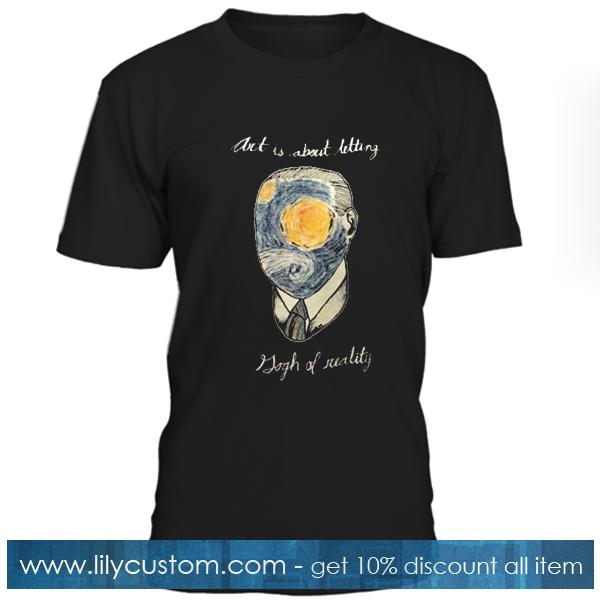 Art Is About Letting T Shirt
