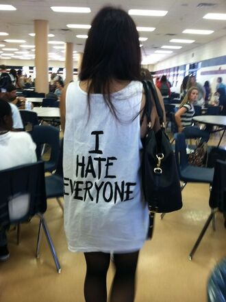 shirt i hate everyone muscle tee tumblr tank top dress clothes black abd white low cut t-shirt hate everything sexy white tank top phrase qoute white black life cute amazing blouse black amd white style cool shirts