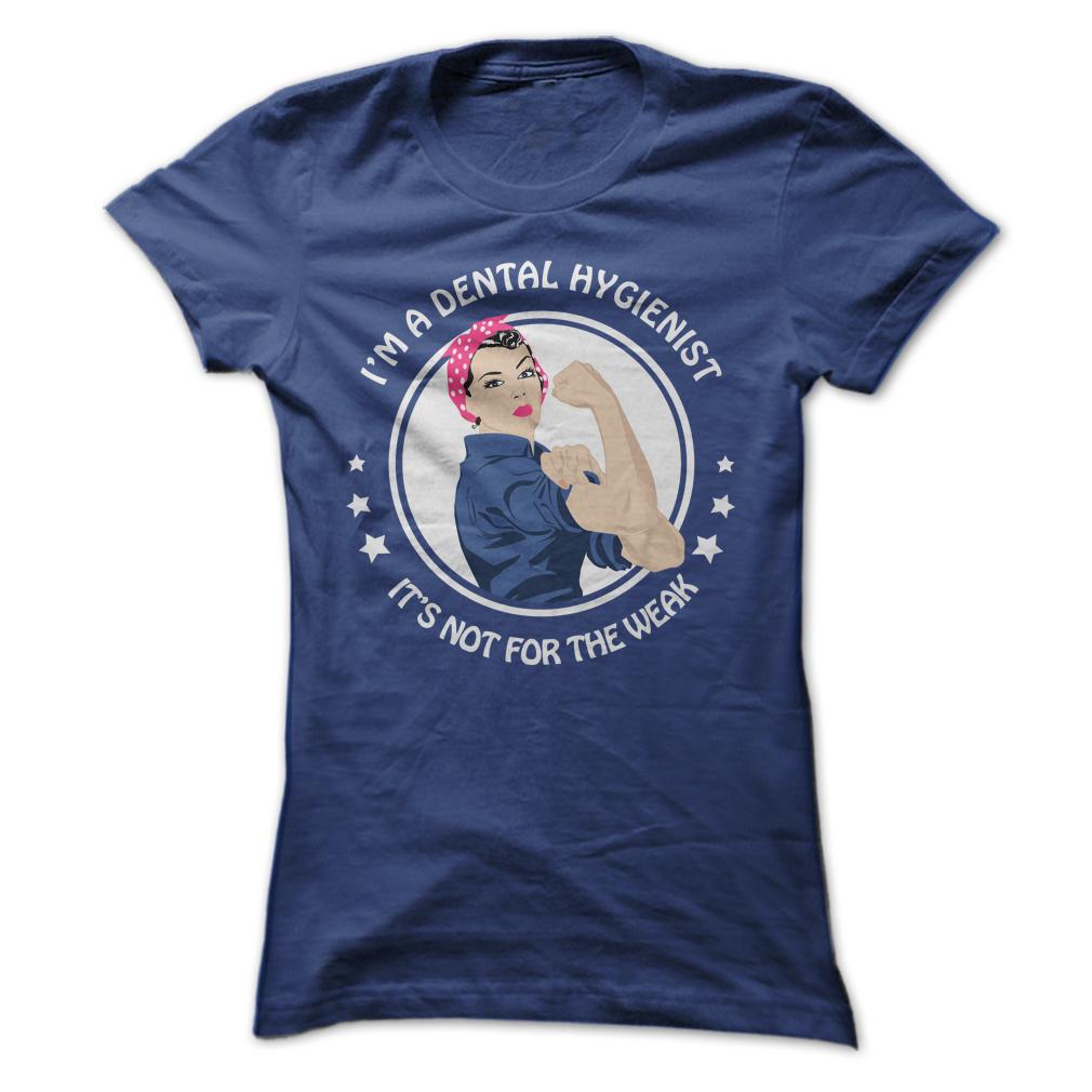 I'm A Dental Hygienist T-Shirt & Hoodie