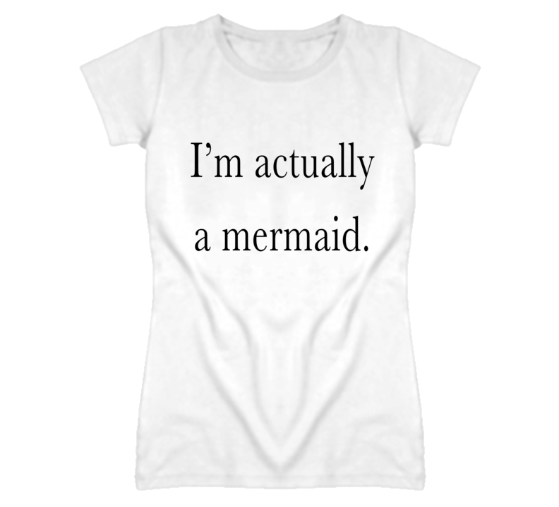 I'm Actually A Mermaid Popular Graphic T Shirt