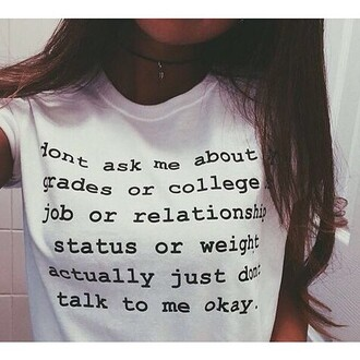 top dont ask me about college or driving licenses dont ask me dont ask white black noir blanc tee shirt
