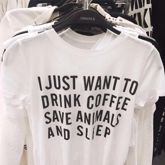 t-shirt animal animal rights tee white black quote on it graphic tee coffee sleep