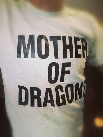 shirt t-shirt tsgs clothes tumblr outfit women menswear women outfit men outfit summer summer outfits funny funny shirt street streetstyle street outfit mother dragons mother of dragons