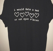 t-shirt,dylan o'brien,heart,black t-shirt,shirt,black,pale,galentines day,graphic tee,quote on it,grunge t-shirt