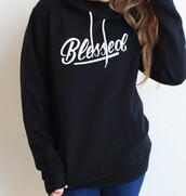 sweater,black,black and white,blessed,sweatshirt,hoodie,quote on it,love