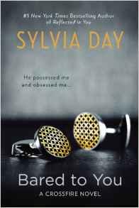 Bared to You: A Crossfire Novel: Sylvia Day: 9780425263907: Amazon.com: Books