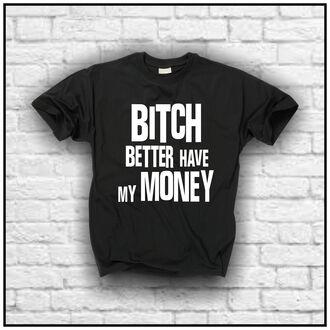 t-shirt riahana black t-shirt bitch better have my money celebrities music music note kylie jenner kendall jenner quote on it sweatshirt