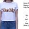 Daddy crop -top ,women tee, unisex tshirt, tumblr shirts, tshirt ,kiwii ,daddy