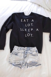 sweater,black,quote on it,shirt,eat,sleep,hipster,top,cute,jumper,shorts,a lot,eat sleep wear,sleeping,alott,blouse,black sweater,eat a lot sleep a lot,eat alot sleep alot,writing,winter sweater,oversized sweater,white,sweatshirt,navy,crewneck,lazy day,gray hoodie,white letters,and,perfection,High waisted shorts,black jumper,black and white sweatshirt,denim,funny,eat sleep,trendy,cute sweaters,jacket,soft grunge,pastel goth,eat a lot sleep a lot crewneck,warm,help me find this shirt plz!,eat a lot,sleep a lot,t-shirt,tumblr,freshtops,sweater weather,teenagers,cool girl style,cool,90s style,grunge,print,crewneck sweater,hipsyer,eat a lot. sleep a lot.,money,or nah,fall outfits,seasons,me,ong,denim shorts,clothes,back,long sleeves,food,outfit,pullover,fashion,dark navy/black,small,oversized,tumblr sweater,girl,prom dress,messy,more,wedding dress,life,girly,life's a beach,lovely pepa,cute things,black and white,tumblr outfit,tumblr shirt,sweter,lot,tendy,style,eat.sleep.read,graphic tee,pale,peri.marie,need this !,bag,black top,jeans,earphones,skirt,black        teestarsusa,black sweater print,winter outfits,sweater with saying,dark blue,short,summer,nice,funny sweater,in the uk please