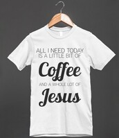t-shirt,coffee,jesus,god,christ,church,christianity,cross,starbucks coffee,funny,cute,shirt,gift ideas