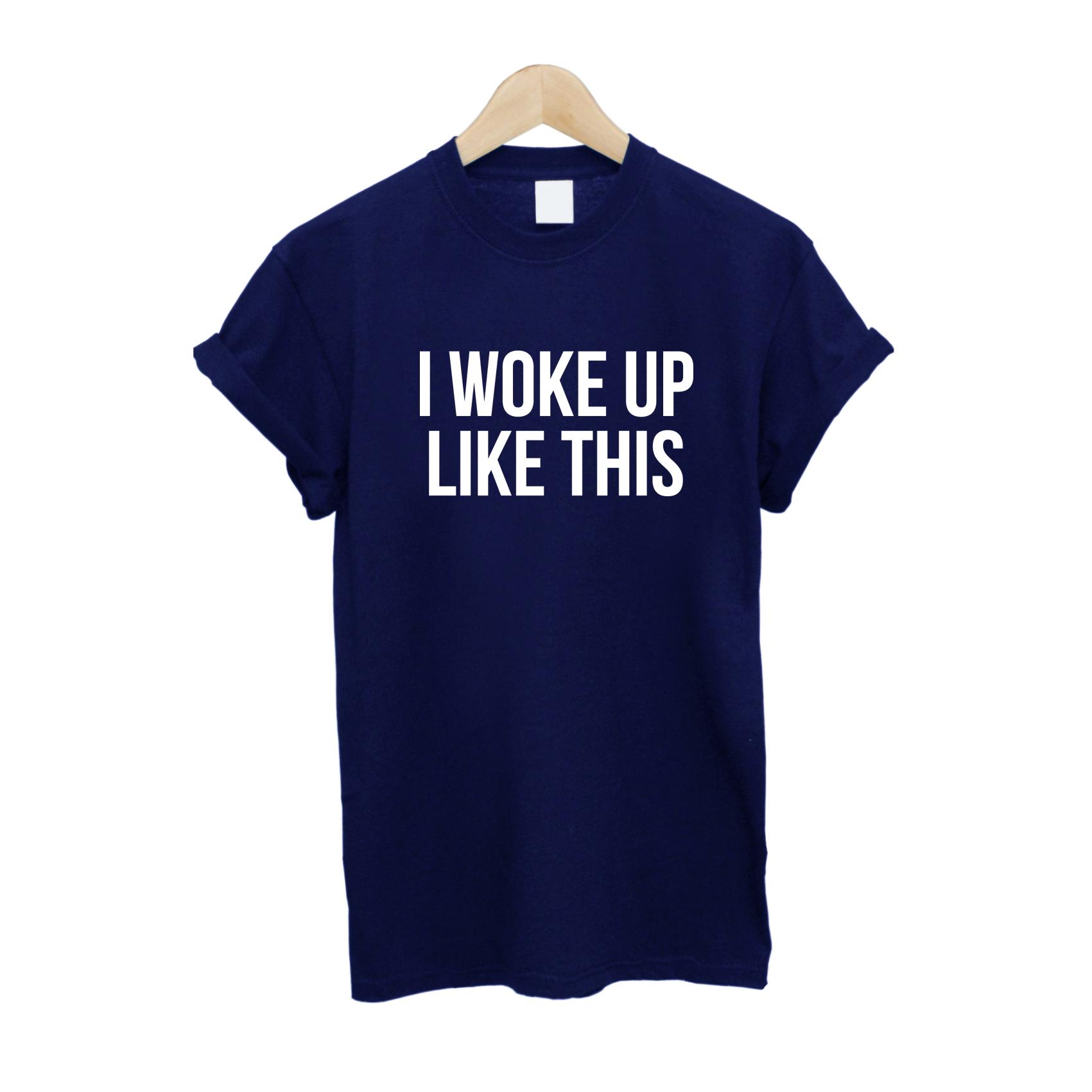 I Woke Up Like This T Shirt £10   Free UK Delivery - #TeeIsland