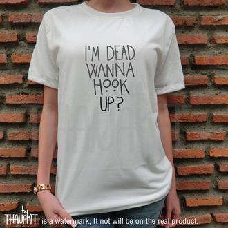 t-shirt american horror story white t-shirt tv series tumblr im dead wanna hook up im dead wanna hook up shirt shirt