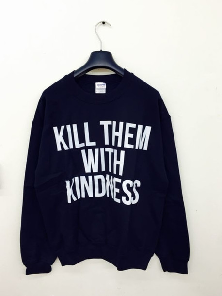 sweater kindness jumper blogger grunge quote on it
