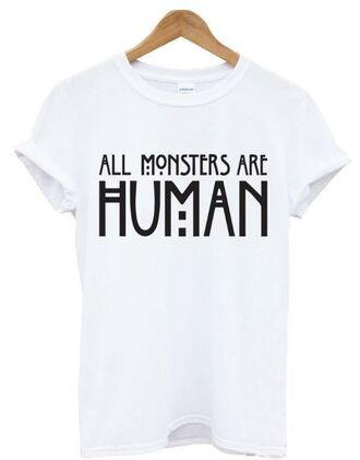 t-shirt quote on it cool white fashion style teenagers summer short sleeve trendy all monsters are human it girl shop
