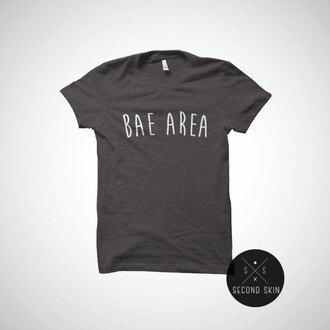 shirt bae area bae t-shirt black t-shirt white t-shirt grey t-shirt printed t-shirt bae cation shirt tumblr outfit tumblr shirt fashion vibe fashion women top women t shirts love cute cute top quote on it tshirt with quotes tshirt with words t-shirt with print birthday gifts for her valentines day gift idea gift ideas