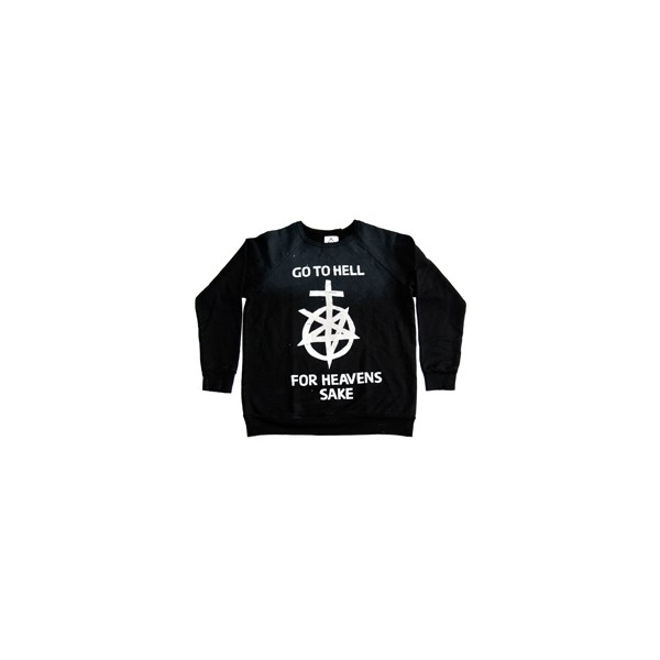 Go To Hell For Heaven's Sake Sweatshirt - Polyvore