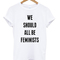We should all be feminists tshirt