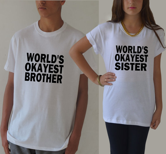 World's okayest sister / brother t shirt funny gift by favoritee