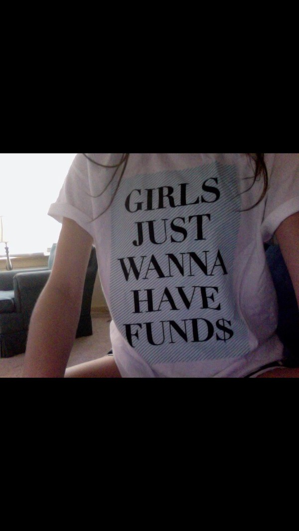 t-shirt girl funds girls just wanna have funds