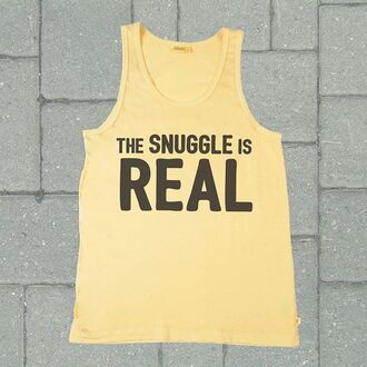 tank top playful banterer funny t-shirt printed t-shirt graphic tee graphic shirt graphic t-shirts funny shirt funny quote shirt funny shirts snuggle the snuggle is real graphic tank top