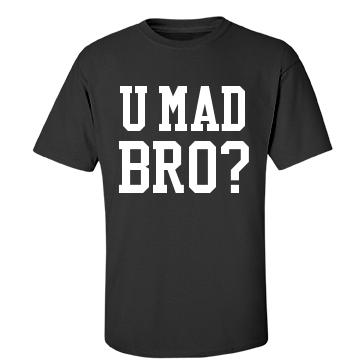 U Mad Bro? - Unisex Gildan Heavy Cotton Crew Neck T-Shirt - FunnyShirts.org