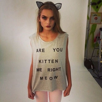 t-shirt are you kitten me meow? tank top grey tank top gray tank top cats meow cute quote on it grey
