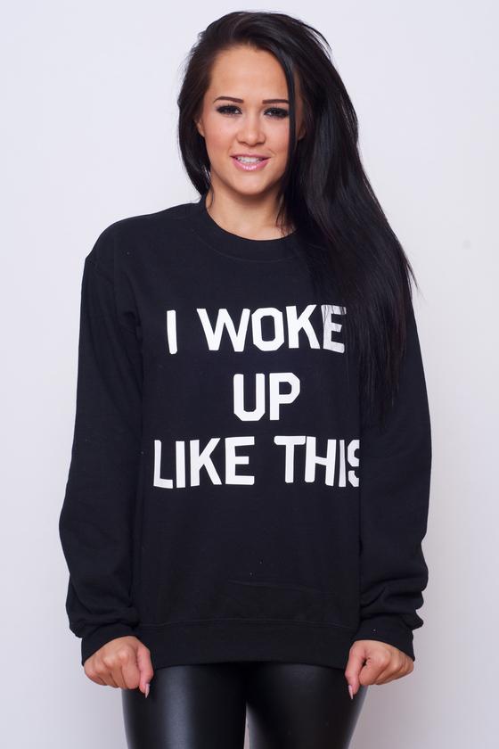 Inspired 'I woke up like this' Beyonce Sweatshirt
