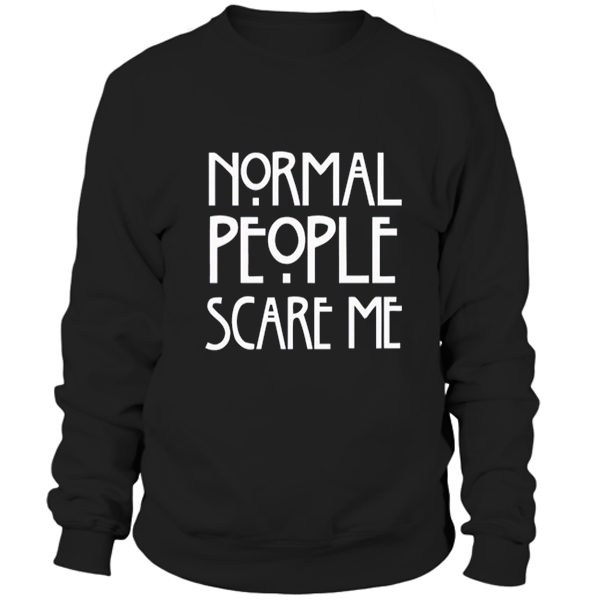 Black normal people scare me Sweatshirt - teenamycs