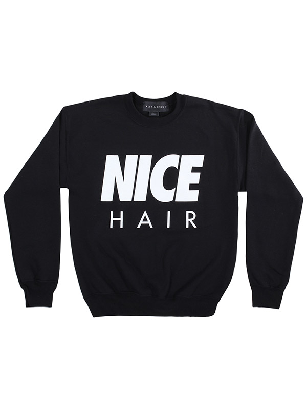 ALEX AND CHLOE / NICE HAIR - SWEATSHIRT - BLACK W/WHITE : ALEX & CHLOE - Brian Lichtenberg, Homies, Wildfox Couture, UNIF, Homies South Central at ALEX & CHLOE
